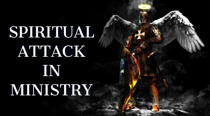 """SPIRTUAL WARFARE"" HOW THAT RELATES TO MINISTRY"